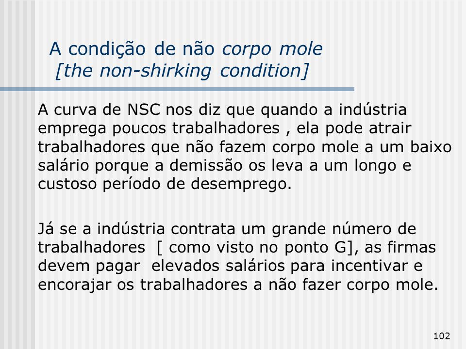 A condição de não corpo mole [the non-shirking condition]